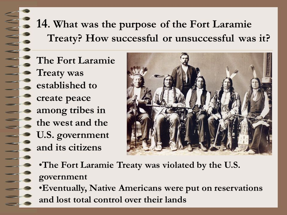 14. What was the purpose of the Fort Laramie Treaty