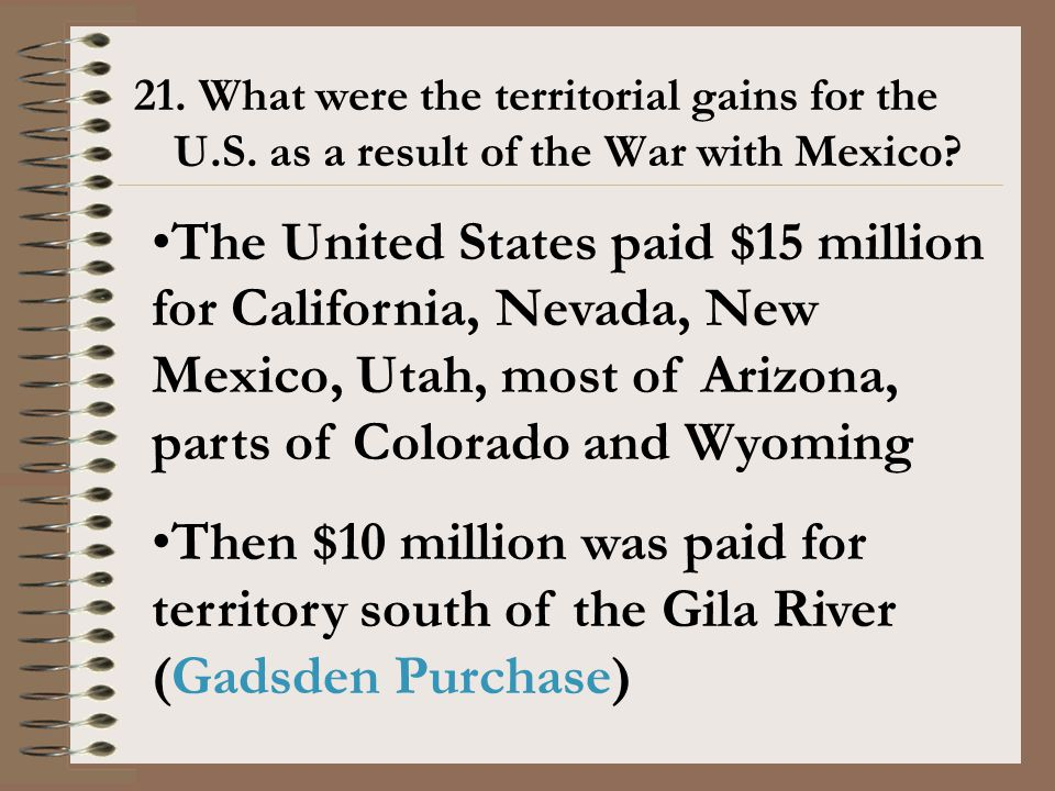 21. What were the territorial gains for the U. S