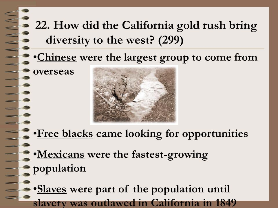 22. How did the California gold rush bring diversity to the west (299)