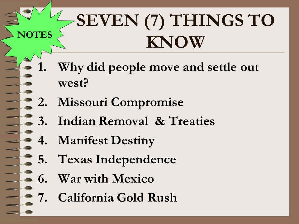 SEVEN (7) THINGS TO KNOW Why did people move and settle out west