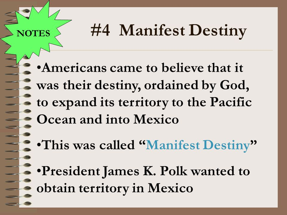 NOTES #4 Manifest Destiny.