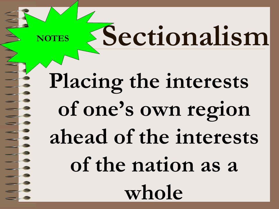 NOTES Sectionalism.