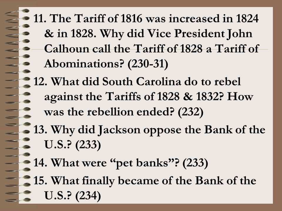 11. The Tariff of 1816 was increased in 1824 & in 1828