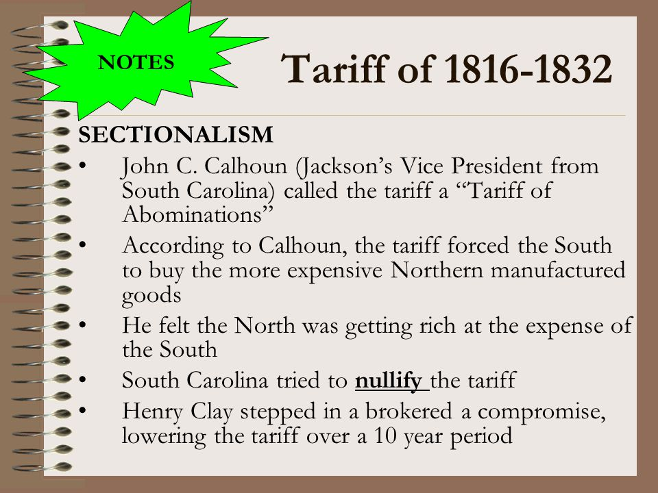 Tariff of 1816-1832 SECTIONALISM