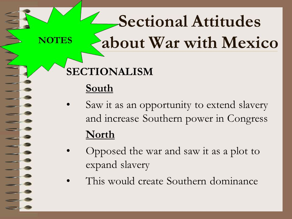 Sectional Attitudes about War with Mexico