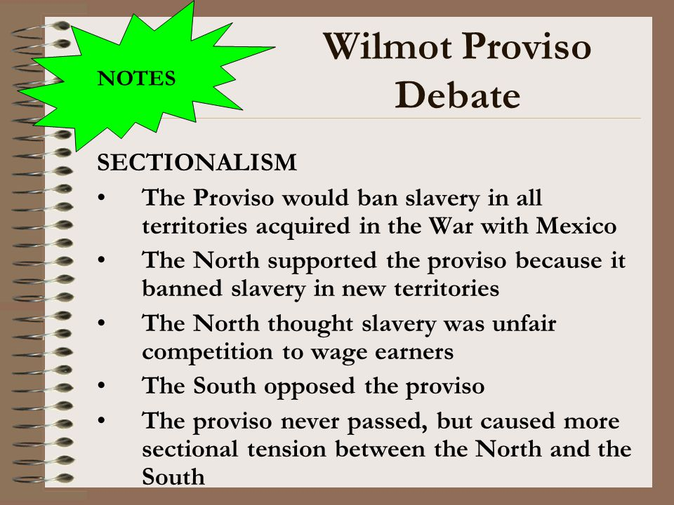 Wilmot Proviso Debate SECTIONALISM