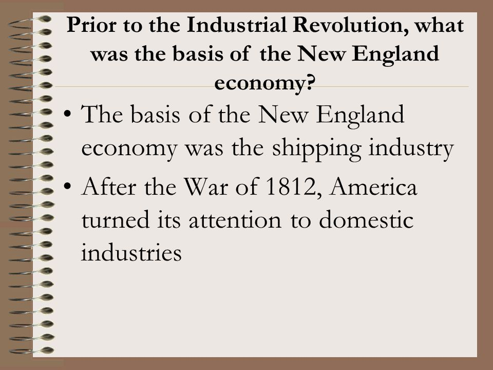 The basis of the New England economy was the shipping industry