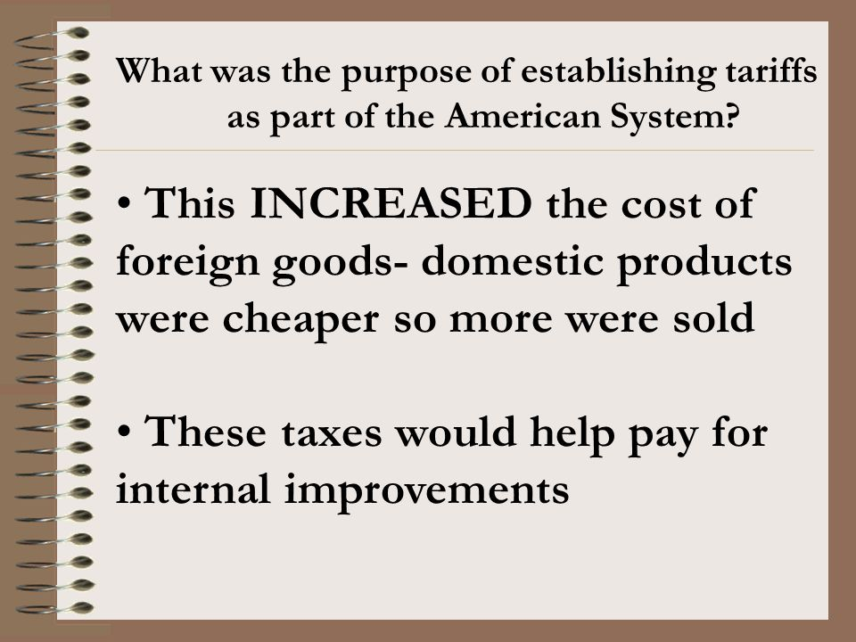 These taxes would help pay for internal improvements