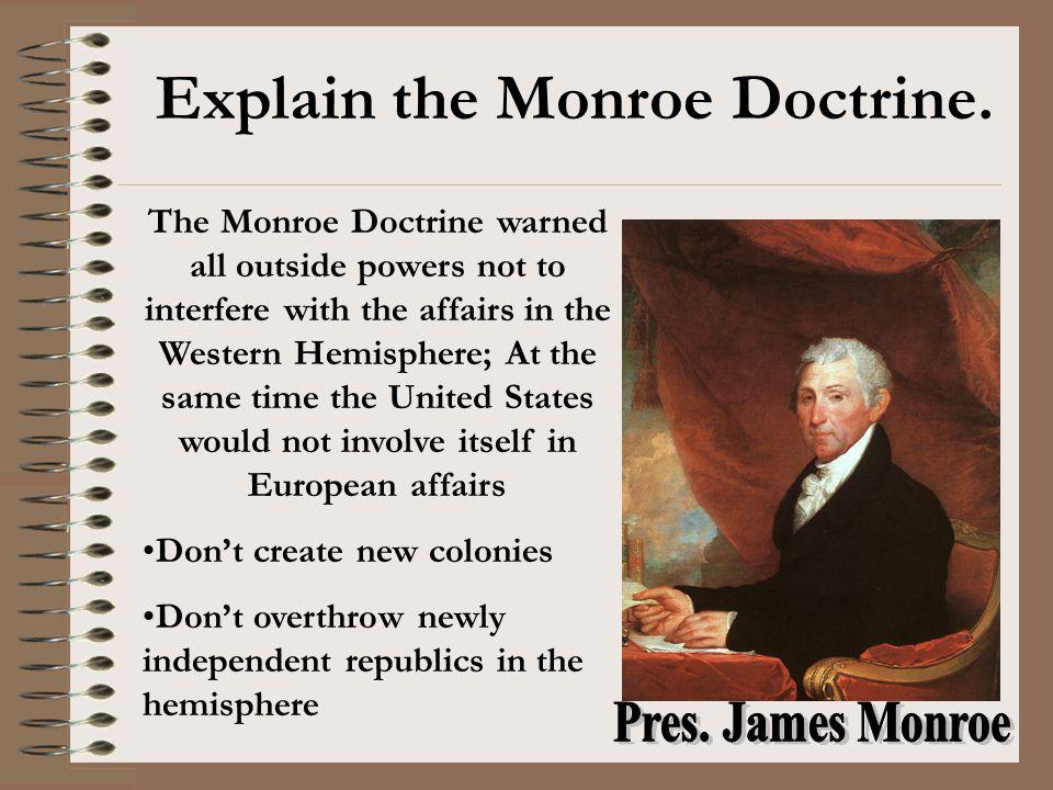 Explain the Monroe Doctrine.