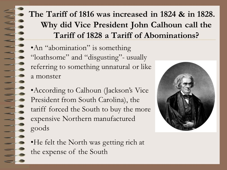 The Tariff of 1816 was increased in 1824 & in 1828