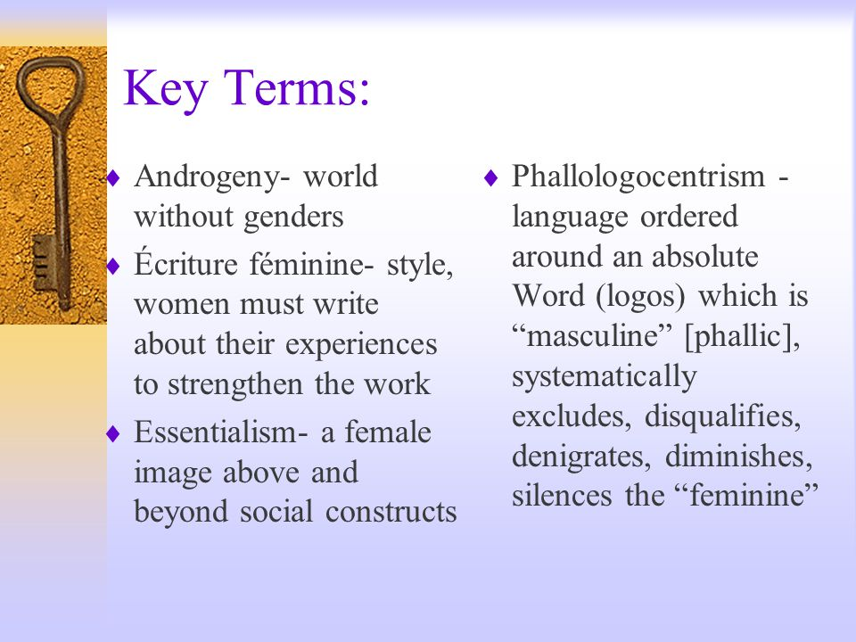 Key Terms: Androgeny- world without genders