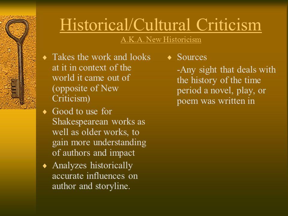 Historical/Cultural Criticism A.K.A. New Historicism