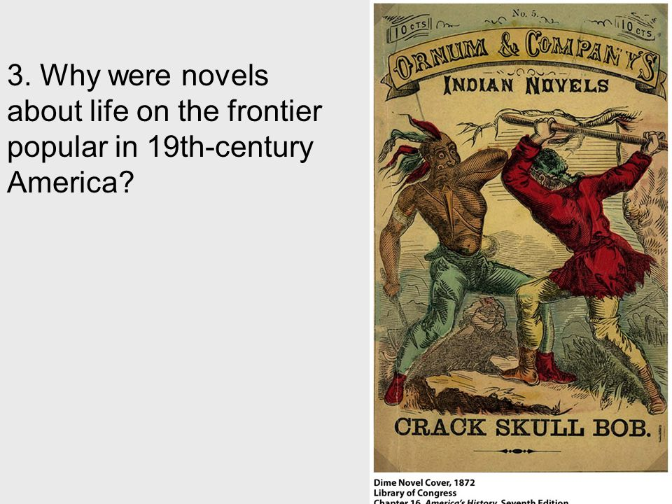 3. Why were novels about life on the frontier popular in 19th-century America