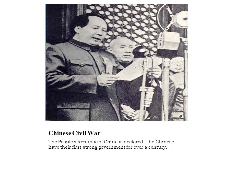 Chinese Civil War The People's Republic of China is declared.