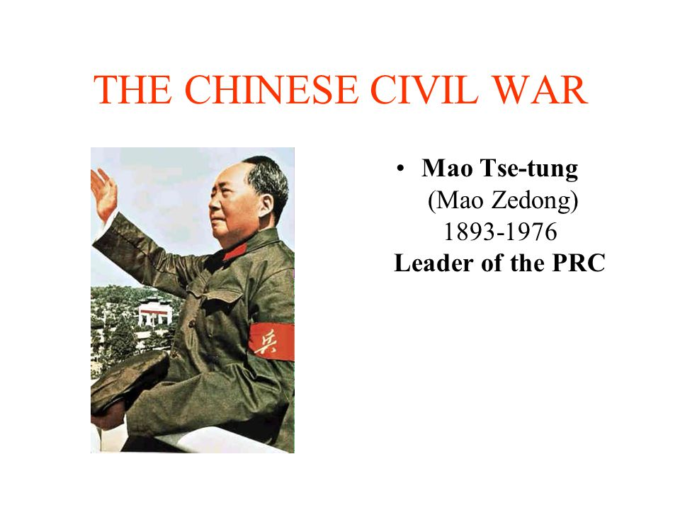 Mao Tse-tung (Mao Zedong) 1893-1976 Leader of the PRC