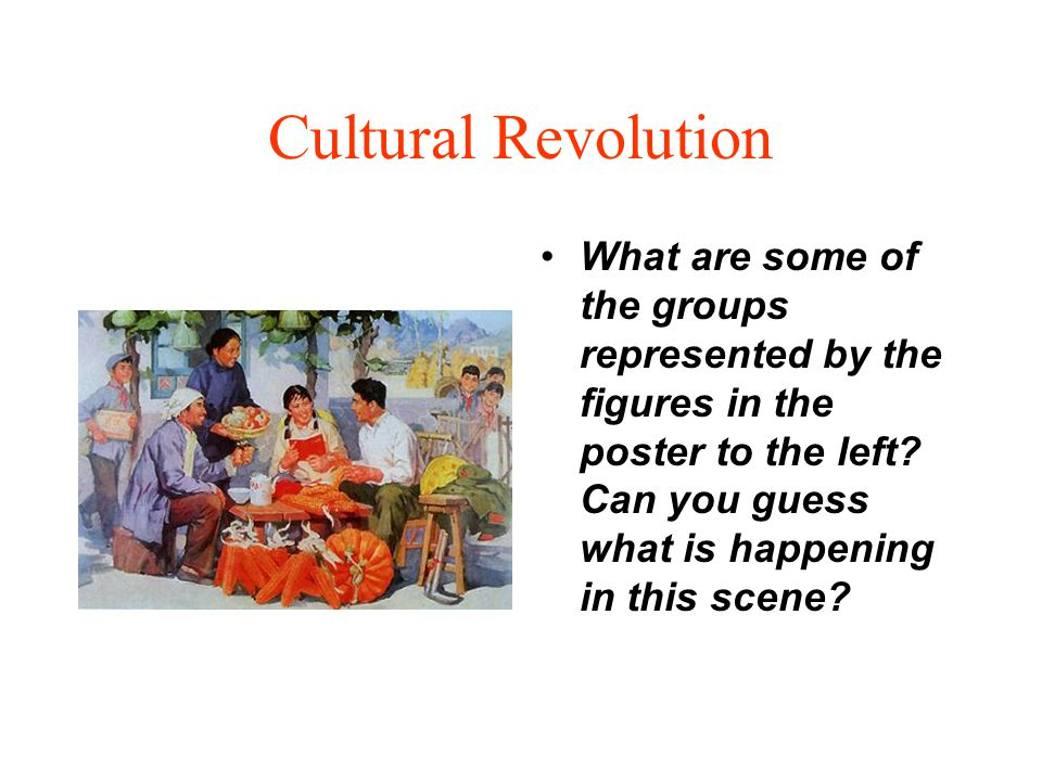 Cultural Revolution What are some of the groups represented by the figures in the poster to the left.