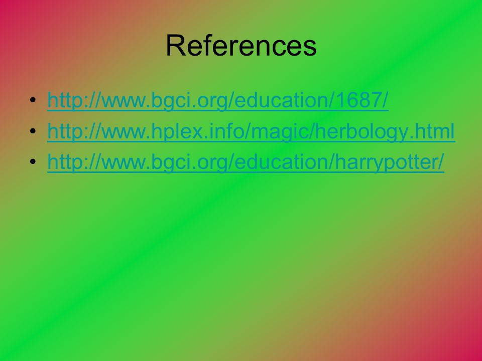 References http://www.bgci.org/education/1687/