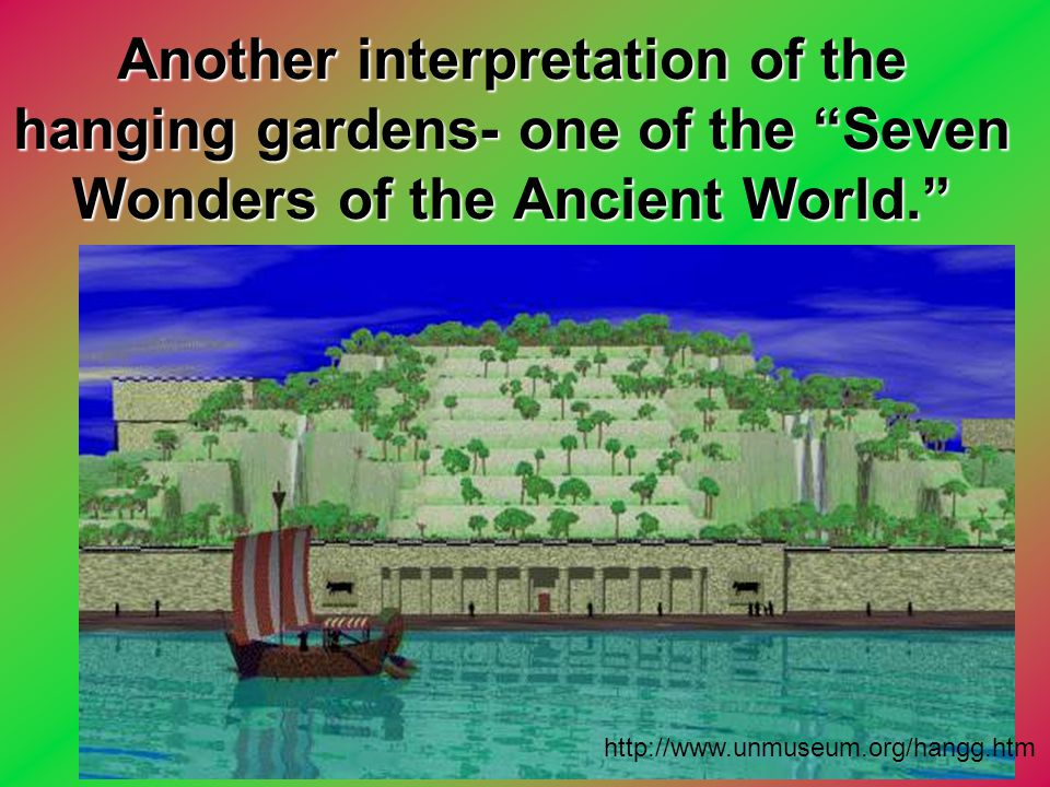 Another interpretation of the hanging gardens- one of the Seven Wonders of the Ancient World.