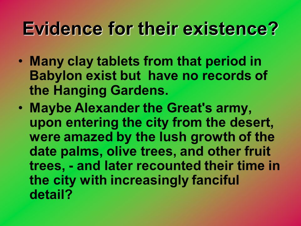 Evidence for their existence