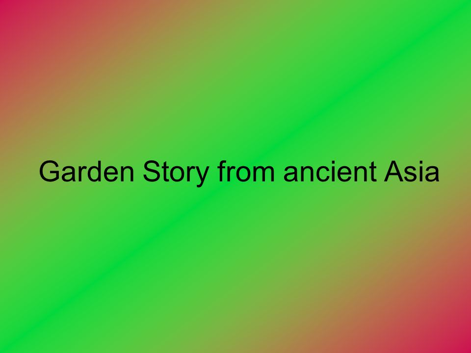 Garden Story from ancient Asia