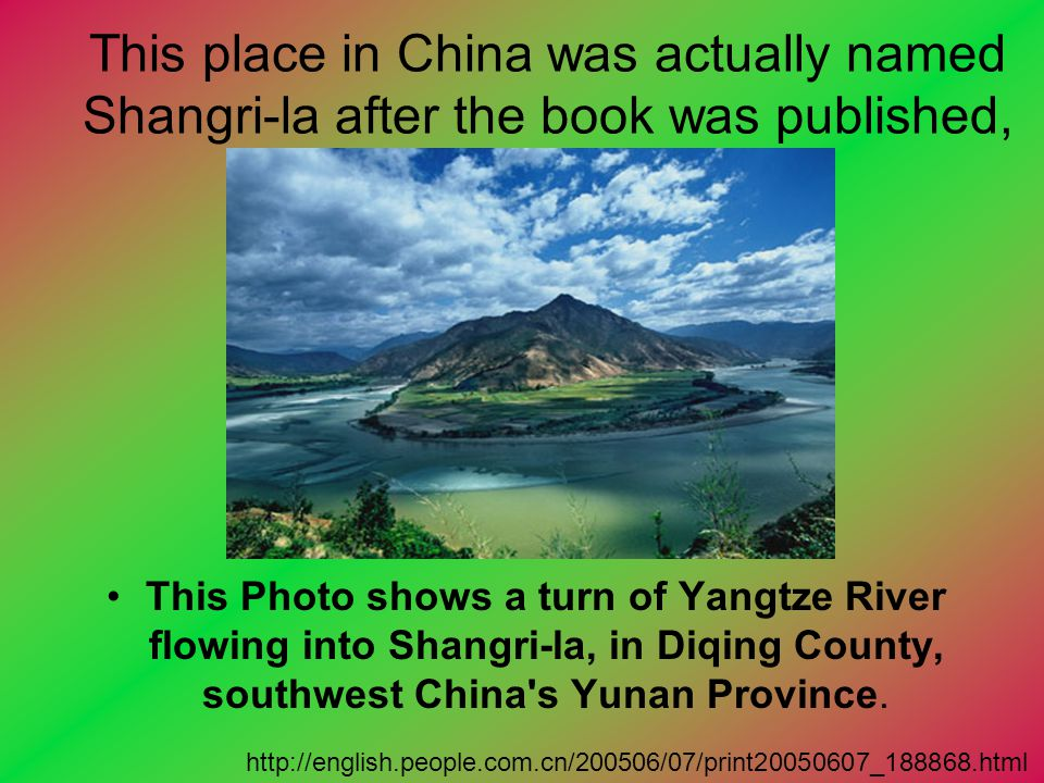 This place in China was actually named Shangri-la after the book was published,