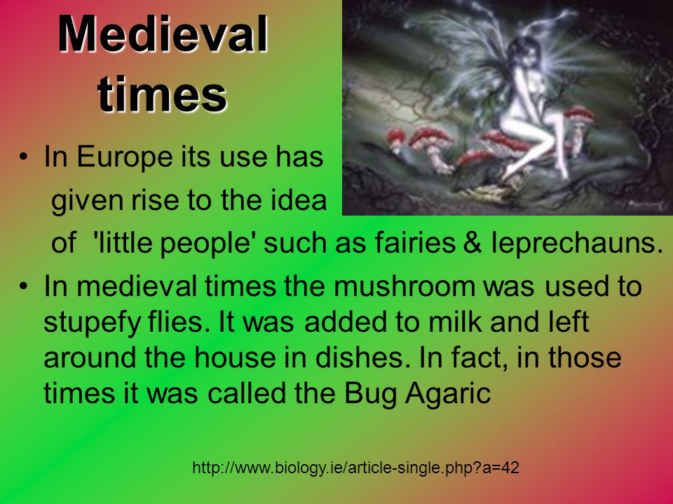 Medieval times In Europe its use has given rise to the idea
