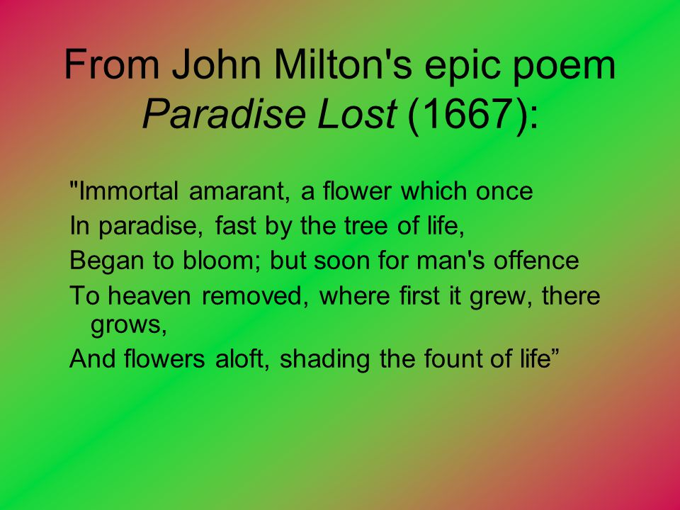 From John Milton s epic poem Paradise Lost (1667):