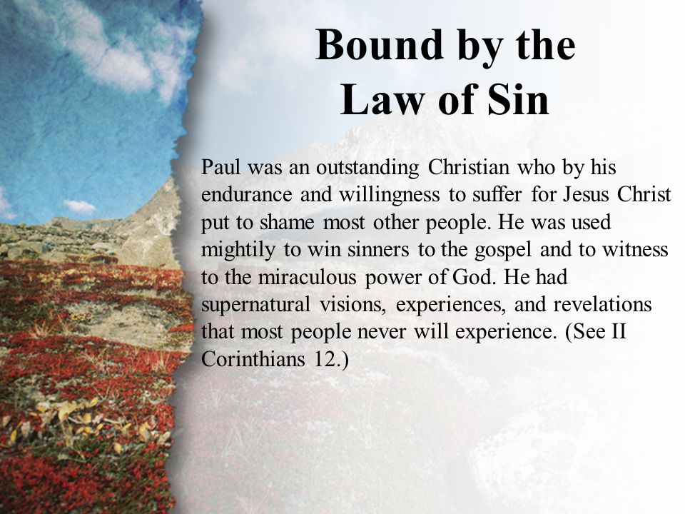 I. Bound by the Law of Sin (A)