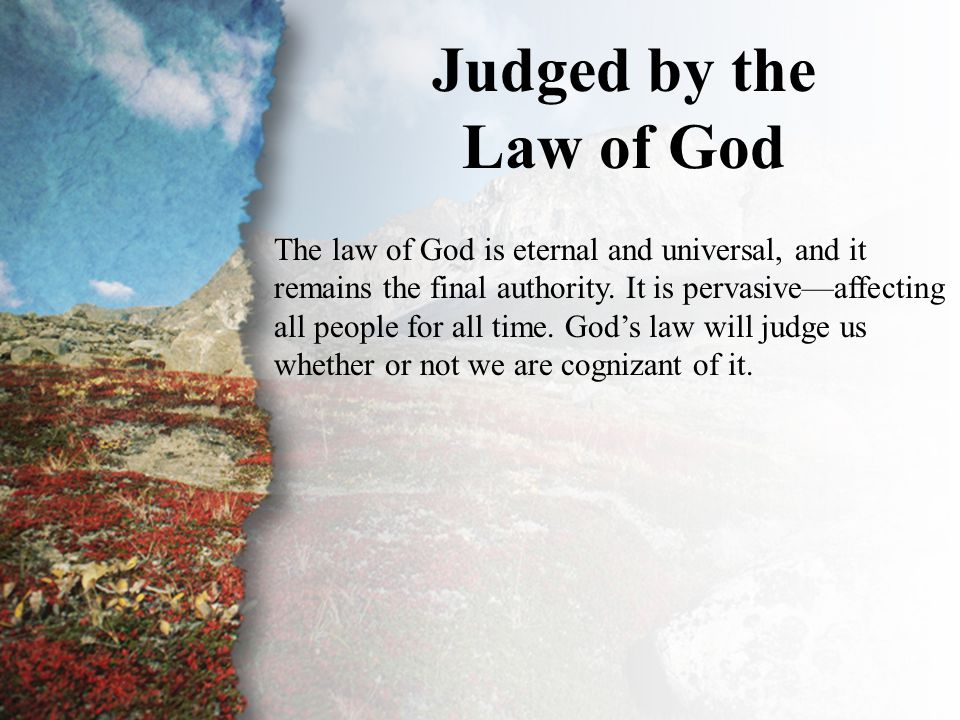 II. Judged by the Law of God