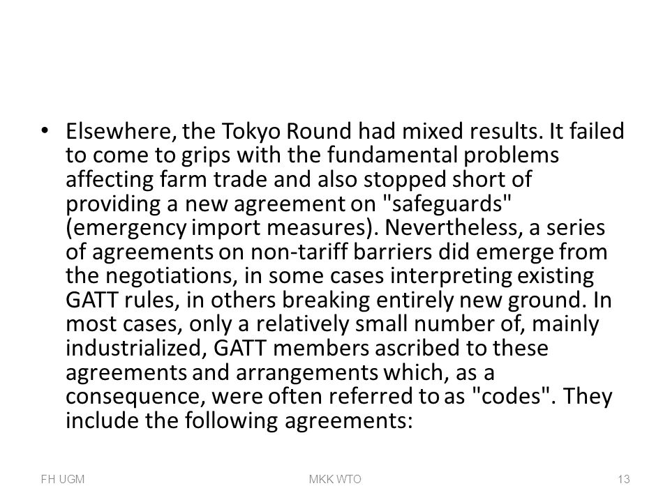 Elsewhere, the Tokyo Round had mixed results