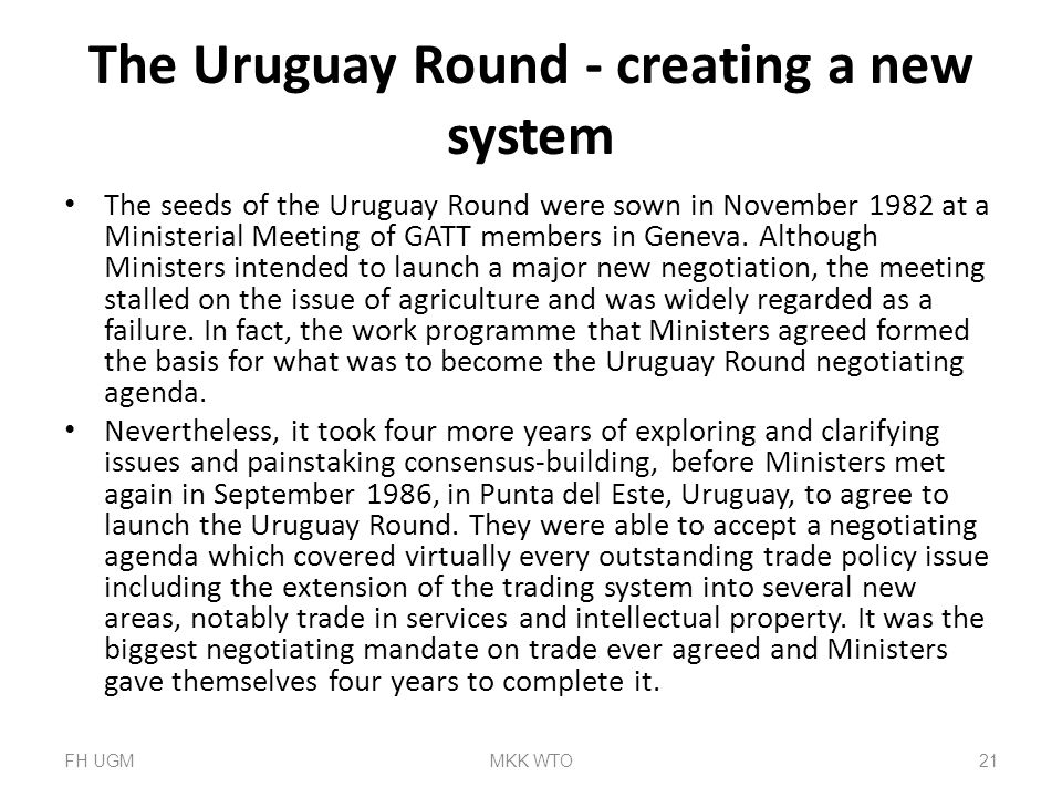 The Uruguay Round - creating a new system