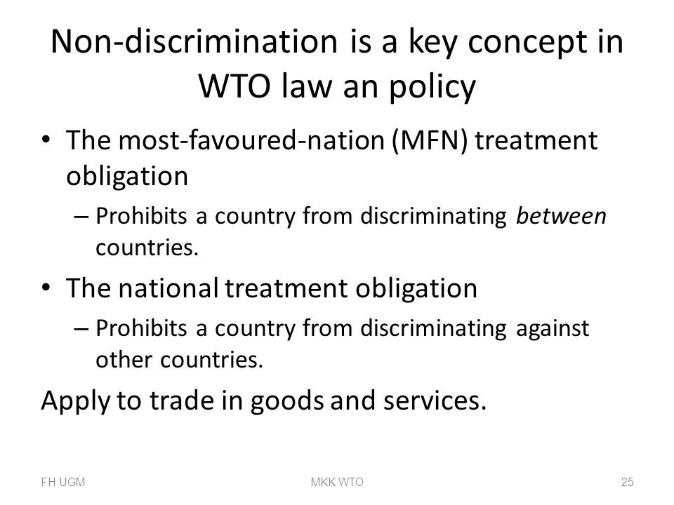 Non-discrimination is a key concept in WTO law an policy
