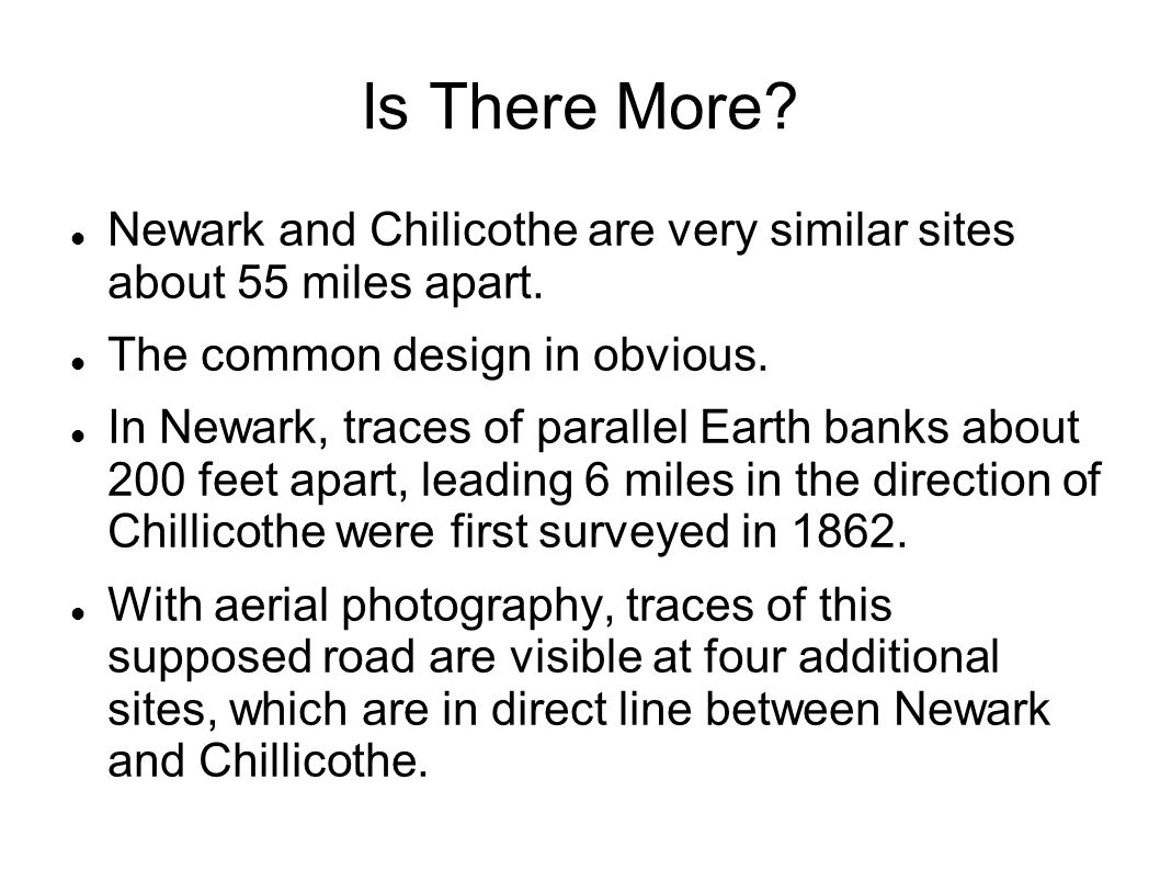 Is There More Newark and Chilicothe are very similar sites about 55 miles apart. The common design in obvious.