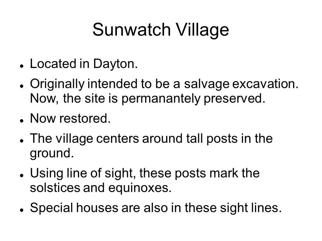Sunwatch Village Located in Dayton.