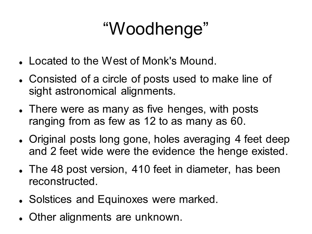 Woodhenge Located to the West of Monk s Mound.