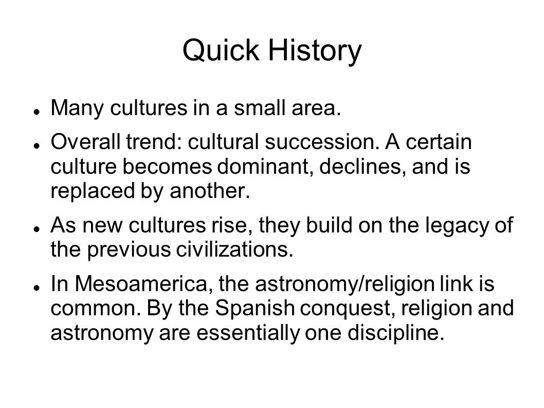Quick History Many cultures in a small area.