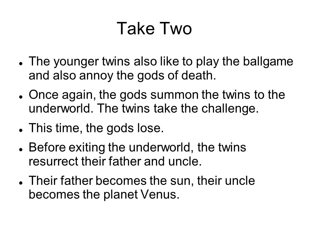 Take Two The younger twins also like to play the ballgame and also annoy the gods of death.