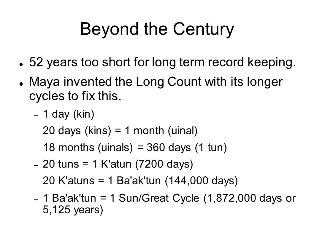 Beyond the Century 52 years too short for long term record keeping.