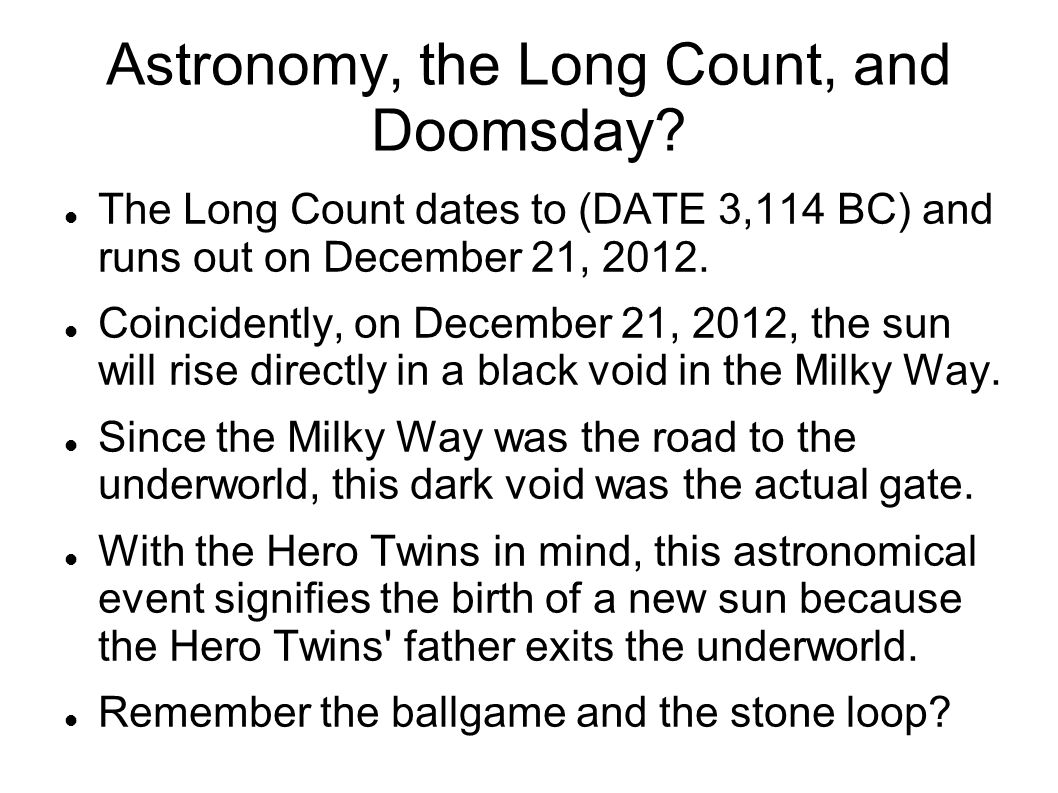 Astronomy, the Long Count, and Doomsday