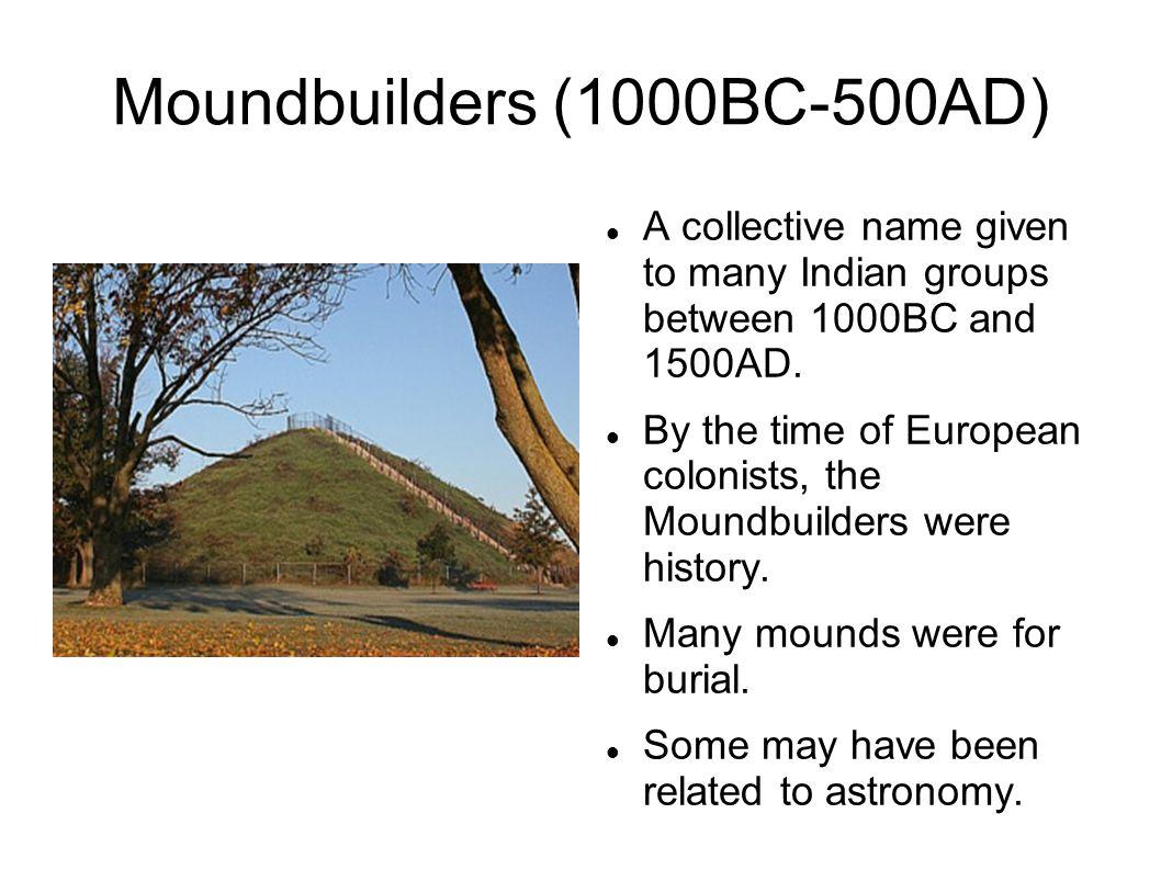 Moundbuilders (1000BC-500AD)