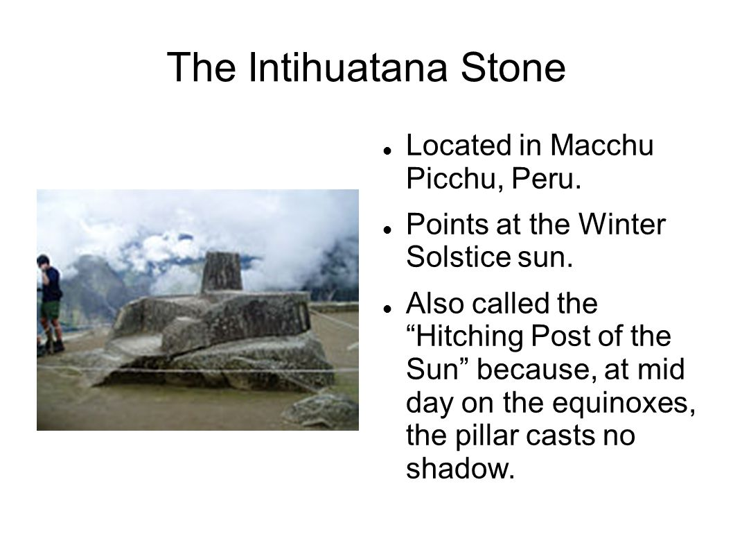The Intihuatana Stone Located in Macchu Picchu, Peru.