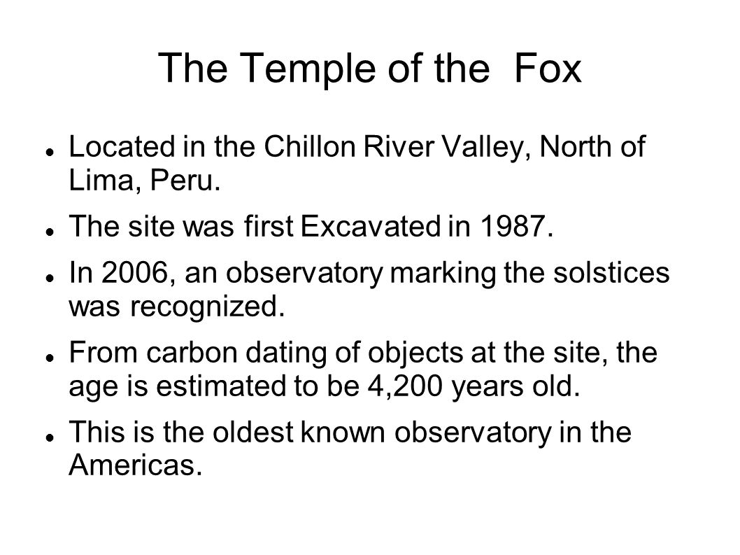 The Temple of the Fox Located in the Chillon River Valley, North of Lima, Peru. The site was first Excavated in 1987.