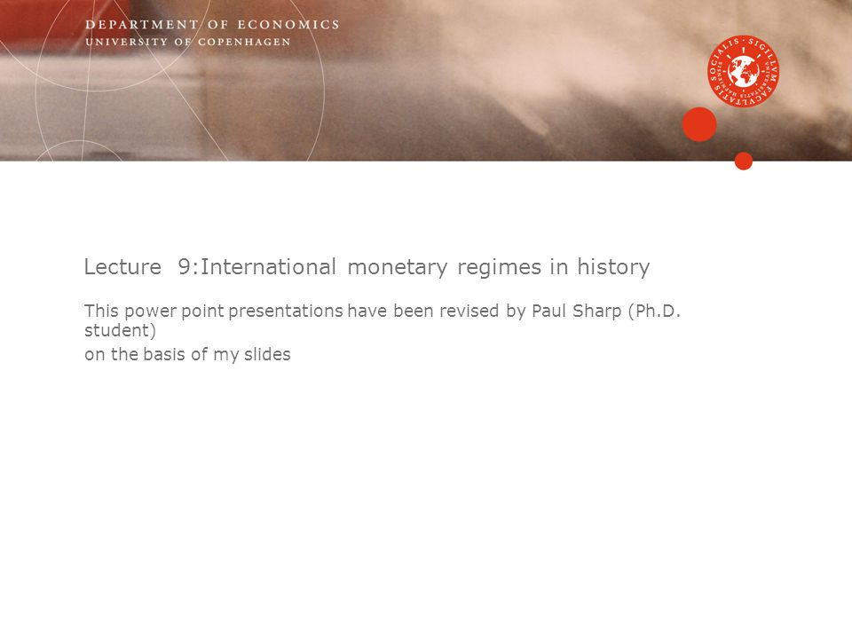 Lecture 9:International monetary regimes in history