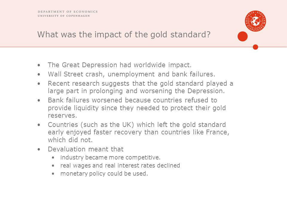 What was the impact of the gold standard