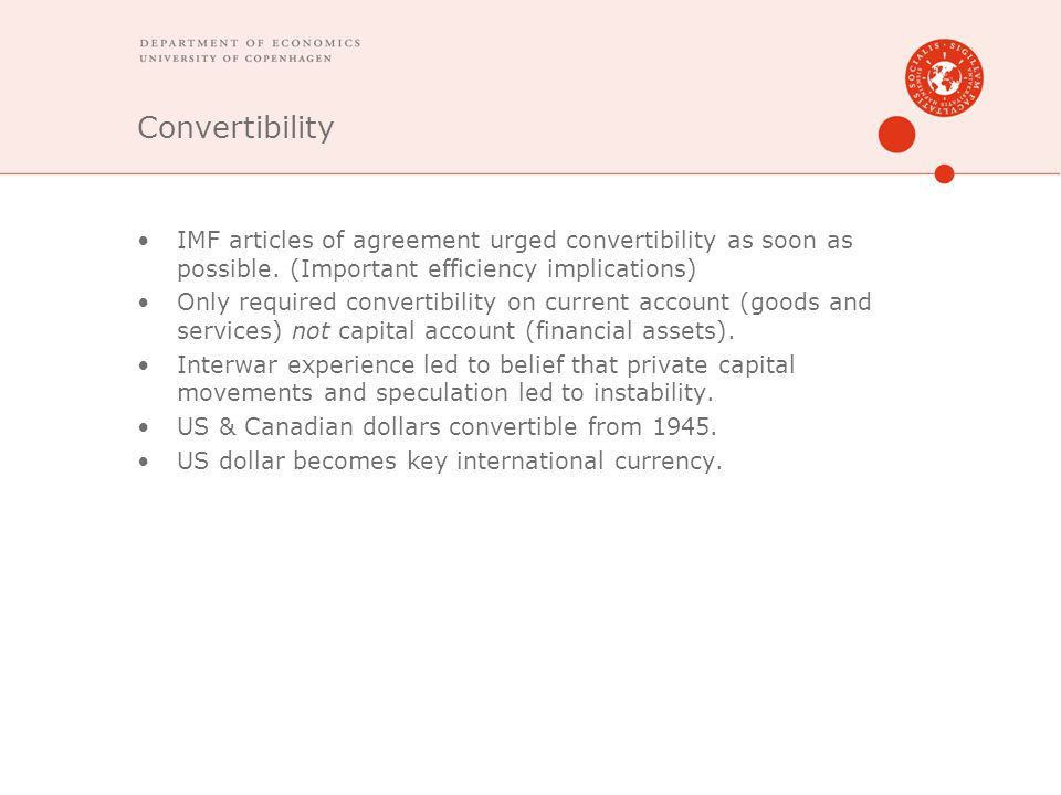 Convertibility IMF articles of agreement urged convertibility as soon as possible. (Important efficiency implications)