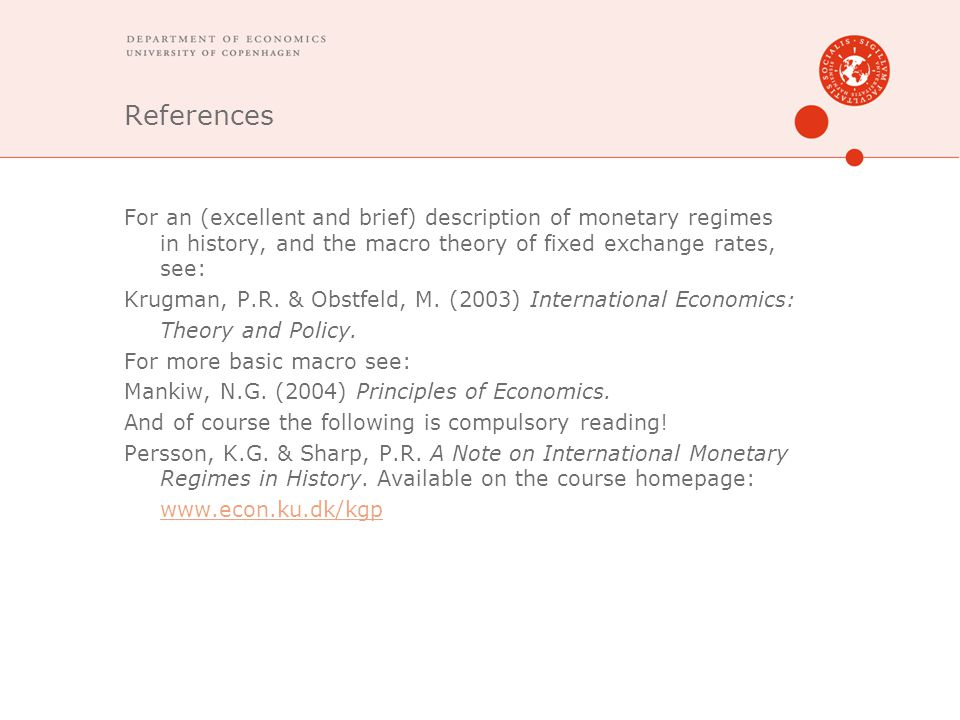 References For an (excellent and brief) description of monetary regimes in history, and the macro theory of fixed exchange rates, see: