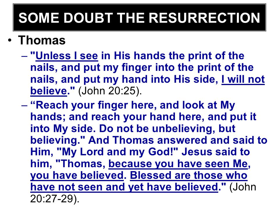 SOME DOUBT THE RESURRECTION