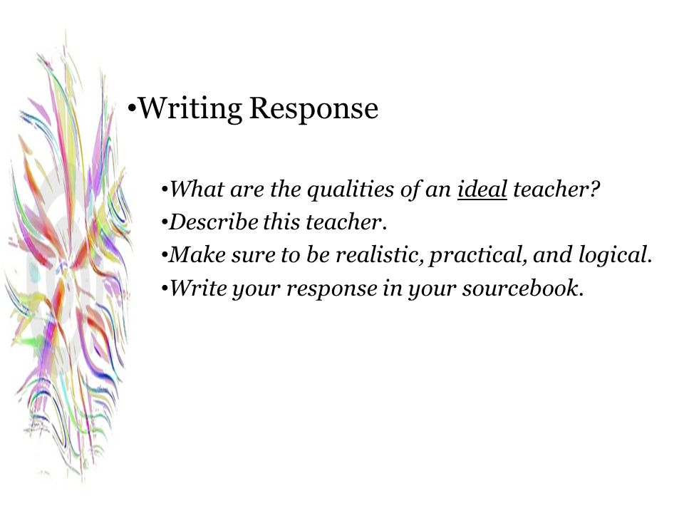 Writing Response What are the qualities of an ideal teacher