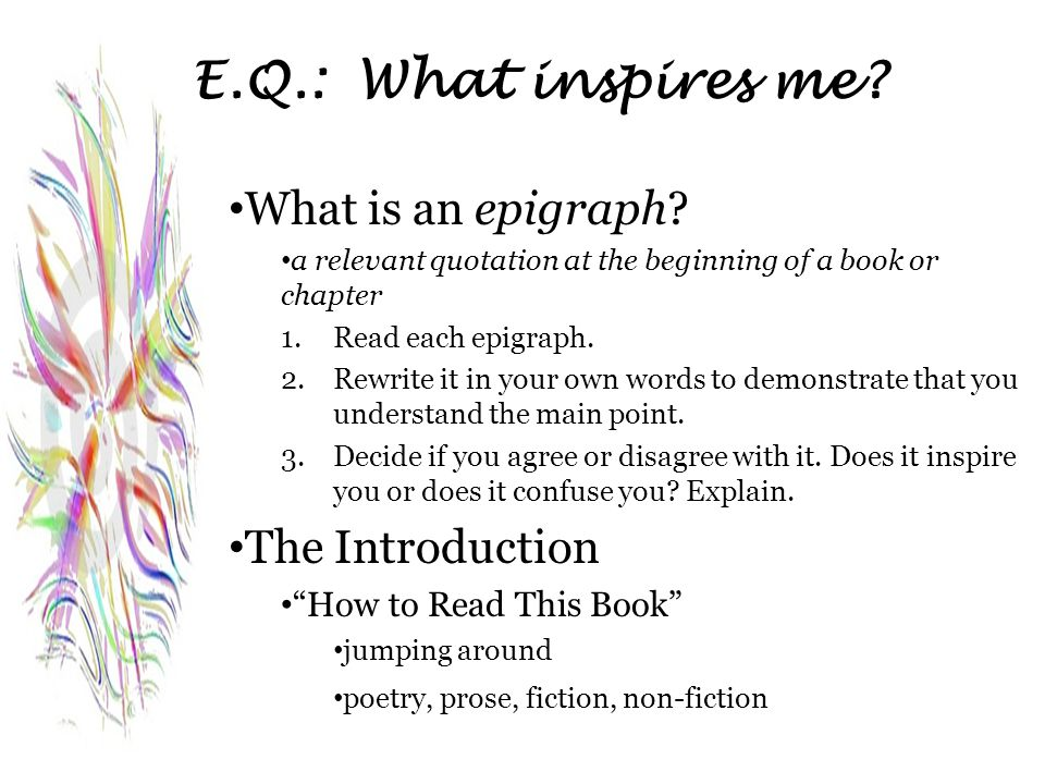 E.Q.: What inspires me What is an epigraph The Introduction