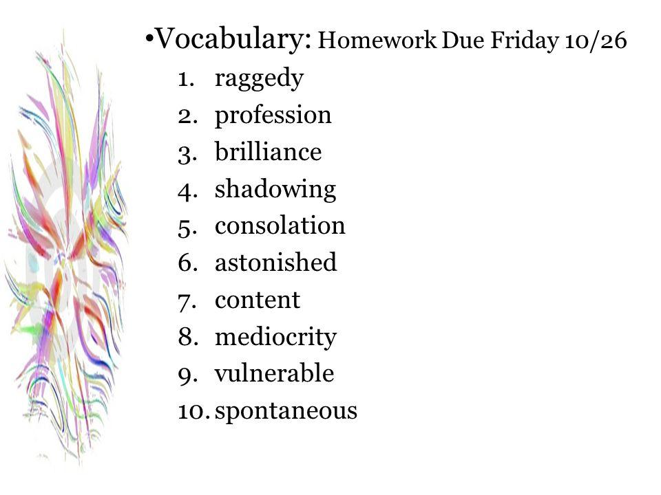 Vocabulary: Homework Due Friday 10/26
